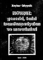 Novruz - Genezisi, Tarixi Transformasiyalari Ve Törenleri-Merasimleri-Xeyber Göyyalli-Baki-2015 234s