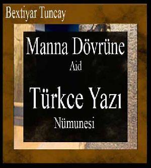 Manna Dövrüne Aid Türkce Yazı Nümunəsi-Bəxtiyar Tuncay