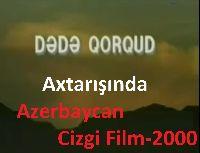 Dede Qorqud Axtarışında-Azerbaycan Cizgi Film-2000