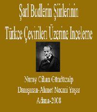 Şarl Budlerin Şiirlerinin Türkce Çevirileri Üzerine Inceleme