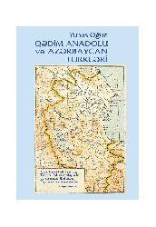 Qedim Anadolu Və Azərbaycan Türkləri - Yunus Oğuz