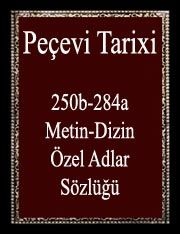 Pechevi Tarixi (250b-284a-Metin-Dizin-Özel Adlar Sözlüğü