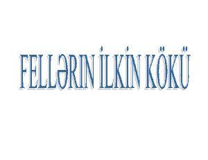 Feillerin -Fiillerin- Ilkin Kökü – kiril - 220s