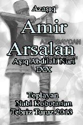 Azaşıq - Amir Arsalan - Aşıq Abdilali Nuri -IXX-آزاشیق - آمیر آرسالان - آشیق آبدیلالی نوری