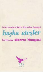 Başqa Ateşler (Latin Amerikalı Qadin Hikayeciler Antolojisi) A. Manguel 143s