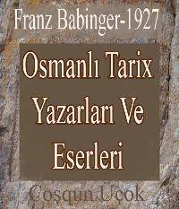 Osmanlı Tarix Yazarları Ve Eserleri-Türkoloq-Franz Babinger-1927