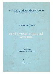 Yeni Uyqur Türkcesi Sözlügü- Uyqurca-Türkce Luğet-Sözlük-Emir Necibovic Necib-Çev-Iklil Qurban-Latin-Ebced-Şanqay-2016-623s