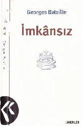 Imkansız- Georges Bataille-Müqetder Yakuboğlu-1999-173s