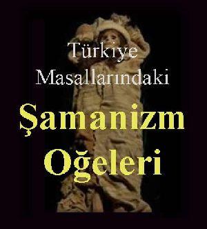 Türkiye Masallarında Şamanizm Oğeleri Magdalena Sodzawiczny