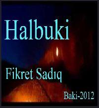 Halbuki - Fikrət Sadıq