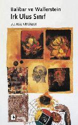 Irq-Ulus-Sınıf-Belirsiz Kimlikler-Immanuel Wallerstein-Etienne Balibar-2000-288s
