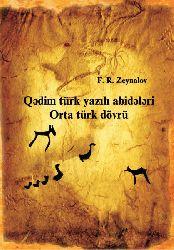 Qədim Türk Yazili Abidələri Orta Türk Dövrü - F R Zeynalov