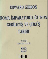 Ruma Impiraturluğunun Gerileyishi Ve Çöküş Tarixi-1-2-3-Edward Gibbon-Çev-Asim Baltaçıgil-1983s