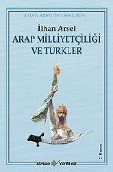 Arab Milliyetçiliği Ve Türkler-İlhan Arsel-1999-662s