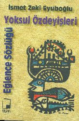 Yoksul Özdeyişleri-Eğlence Sözlüğü-Ismet Zeki Eyuboğlu-2000-137s