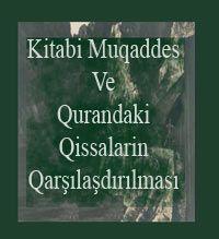 Kitabi Mukaddes Ve Qurandaki Kissalarin qarşılaşdırılması