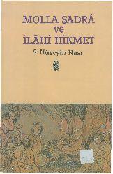 Molla Sadra Ve İlahi Hikmet-Seyyid Hüseyin Nasr-Çev- Mustafa Armağan-2009-134s