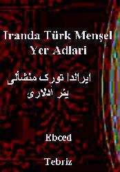 Iranda Türk Menşeli Yer Adlari