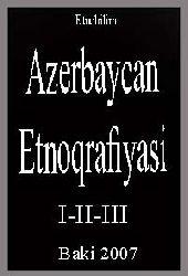 Azerbaycan Etnoqrafiyasi-I-II-III