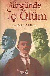 Sürgünde Üç Ölüm-Emir Şekip Arslan-2004-133s
