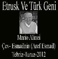 Etrusk - Türk - Uğua Ekleme - Mario Alinei - Arif Ismayıl Ismayılniya