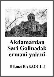 Akdamardan Sarı Gəinədək erməni Yalanı - Hikmət Babaoğlu