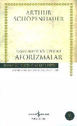 Yaşam Bilgeliği Üzerine Aforizmalar-Arthur Schopenhauer-Çev-Mustafa Tüzel-1941-230s