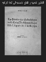 Eş Şüzuruz Zehebiyye Vel Kitail Ahmediyye Fi Luğatit Türkiyye