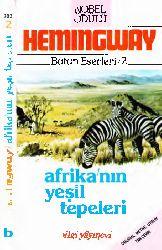 Afriqanın Yeşil Tepeleri-Ernest Hemingway-Fatma Aylın Sağtür-1992-222s
