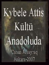 Anadoluda Kybele Attis Kültü Canan Albayrak