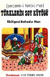 Şecereyi Terakime Türklerin Soy Kötuğu - Ebülqazi Bahadur Han