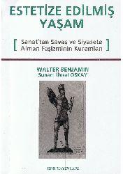 Estetize Edilmiş Yaşam-Walter Benjamin-Ünal Oskay-1995-172s