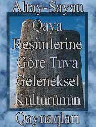 Altay-Sayan Qaya Resimlerine Göretuva Geleneksel Kültürünün Qaynaqları