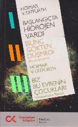 Varoluşumuzun Rumanı-Başlanqıcda Hidrojen Vardı-Bilinc Gökden Düşmedi-Bilincimizin Evrimi- Hoimar Von Ditfurth-2007-159