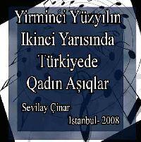 Yirminci Yüzyılın Ikinci Yarısında Türkiyede Kadın Aşıklar - Sevilay Çınar