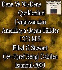Dene Ve Nadene qızılderileri - Çingizxandan Amerikaya qaçan Türkler - Ethel G.Stewart - Eşref Bengi Özbilen
