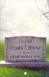 Ölüm ve Ölmek Üzerine-Elizabeth Kübler-Ross -Ekin Uşaqlı-2010-296s