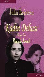 Julia Kristeva-Qadın Dehasi-1-Hannah Arendt-Bahadir Sina Shener-2012-309s