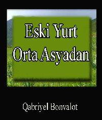 Eski Yurt Orta Asyadan - Qabriyel Bonvalot
