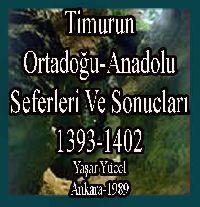 Timurun Ortadoğu-Anadolu Seferleri Ve Sonuçları (1393-1402) -Yaşar Yücel
