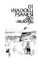 101 Anadolu Efsanesi-Saim Sakaoğlu-1978-254s+Kesli-1-Efsaneler-3s+2-Bir Çumra-Konya-Efsanesi Ve Türk Dunyasındaki Benzerleri-Eziz Ayva-7s