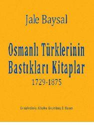 Osmanlı Türklerinin Bastıqları Kitablar-Jalel Baysal -1729-1875-Istanbul-2010-322s