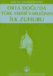 Ortadoğuda Türk Askeri Varlığının Ilk Zuhuru