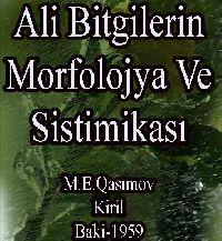 Ali Bitgilerin Morfolojya Və Sistimikası - M.E.Qasımov
