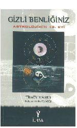 Gizli Benliğiniz -Astrolojinin 12. Evi-Tunacy Marks-Serab Shengöz 2006  314