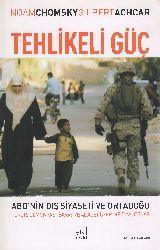 Tehlikeli Güc-Abd.Nin Dış Siyaseti Ve Ortadoğu-Noam Chomsky-Gilbert Achcar-2007-429s