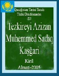 Qazağistan Tarixi -IV- Muhemmed Sadıq Kaşğari-Tezkireyi Azizan