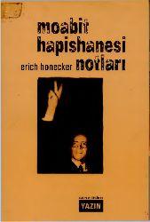 Moabit Türmesi Notları Erich Honecker-Irfan Cüre-1995-96s