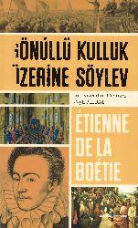 Gönüllü Qulluq Üzerine Söylev-Etienne De La Boetie-Ayşe Meral-2015-145s