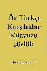 Öz Türkce Qarşiliqlar Qilavuz Sözlüğü